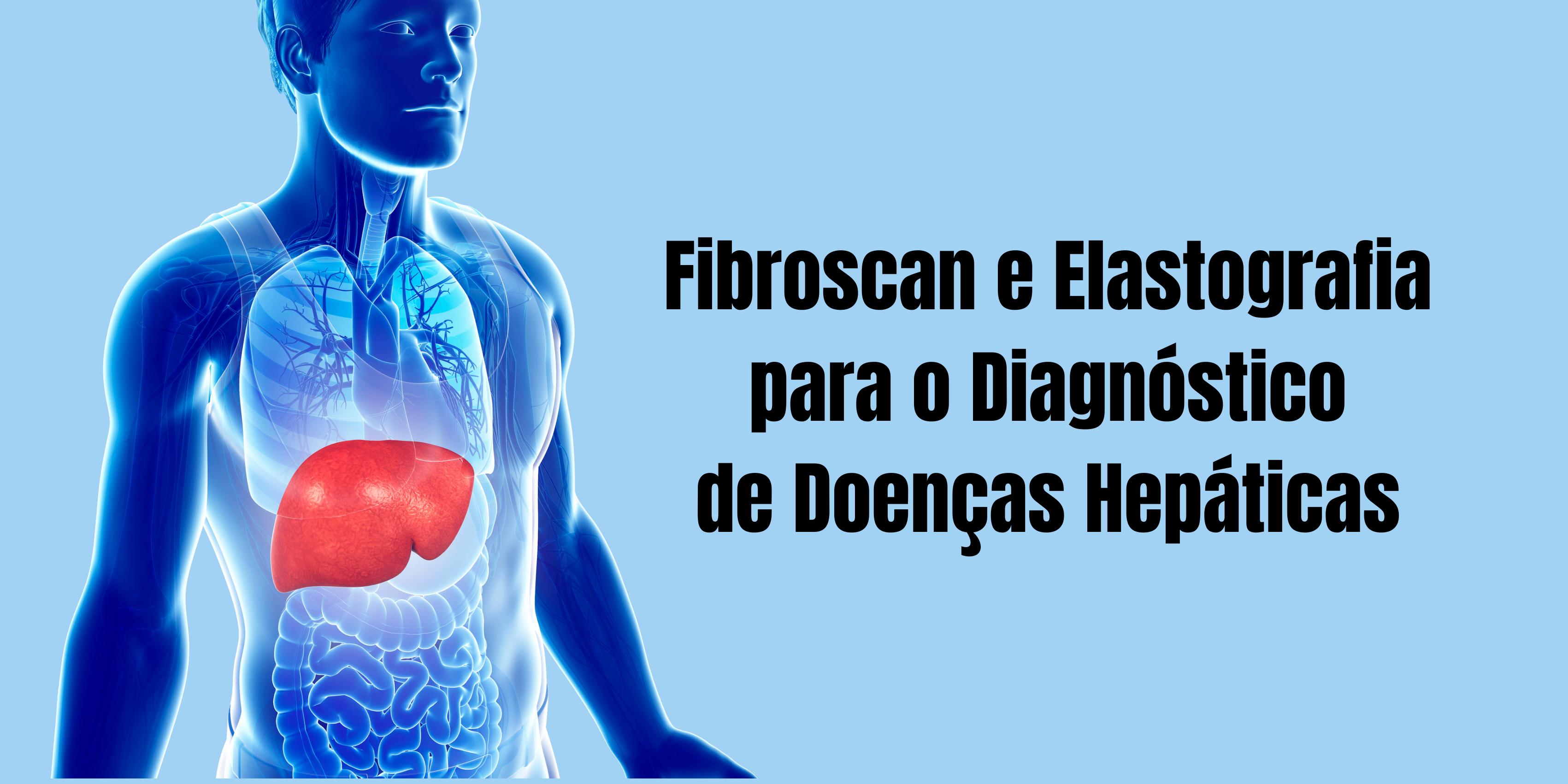 Akta Liv - endocrinologia e emagrecimento - Fibroscan e Elastografia hepática para o Diagnóstico de Doença Hepática