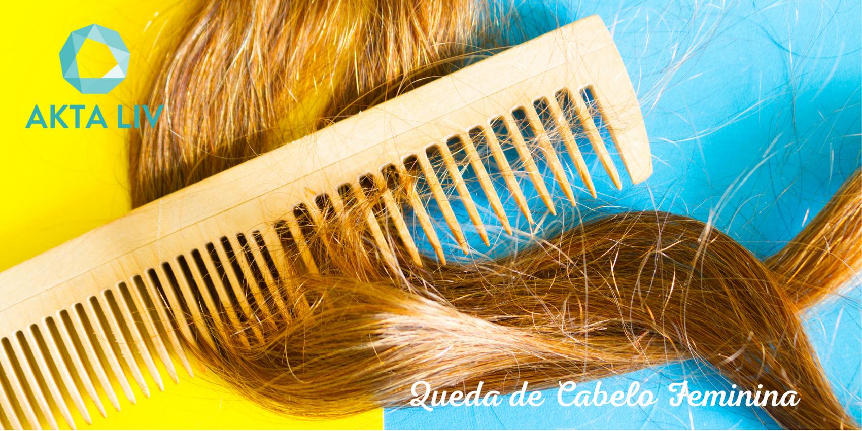 AKTA-Liv-Endocrinologia-Queda-de-cabelo-feminina-blog