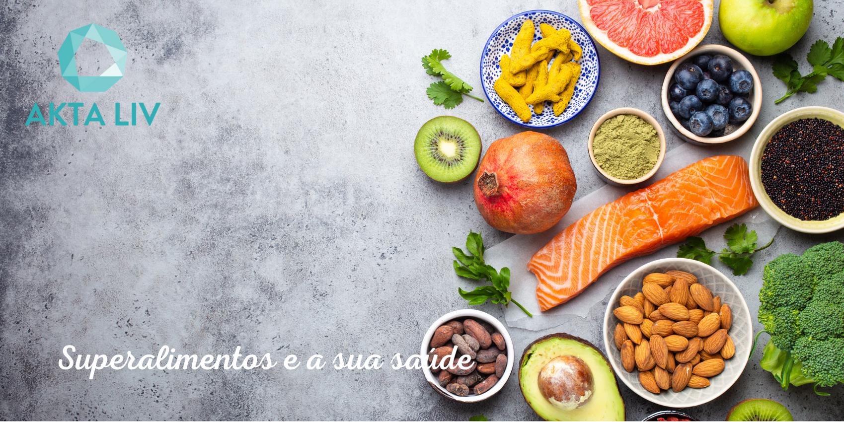 AKTA-Liv-Nutrição-Superalimentos-Blog